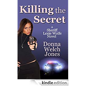 Killing the Secret (Sheriff Lexie Wolfe Novel)