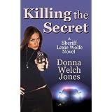 Killing the Secret: A Sheriff Lexie Wolfe Novel