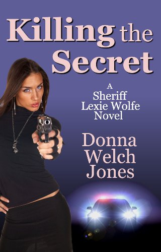 Killing the Secret (Sheriff Lexie Wolfe Novel Book 1)