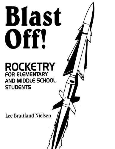 Blast Off!: Rocketry for Elementary and Middle School Students