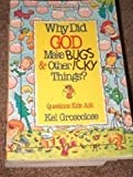 Why Did God Make Bugs and Other Icky Things?: Questions Kids Ask (Dimensions for Living)