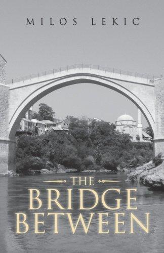 The Bridge Between by Milos Lekic (2012-10-10)