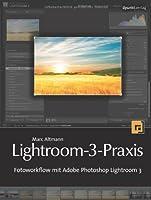 Lightroom-3-Praxis: Fotoworkflow mit Adobe Photoshop Lightroom 3 ebook download