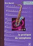 echange, troc Eric Barret - La Pratique du saxophone - Vol. 2 : Le langage de l'improvisation
