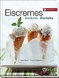 Eiscremes - Sorbets - Parfaits - Thuri Maag, Armin Zogbaum