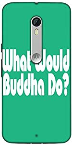 Snoogg What Would Buddha Do 2907 Designer Protective Back Case Cover For Motorola Moto X Style
