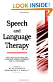Speech and Language Therapy: The Decision Making Process When Working with Children