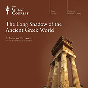 The Long Shadow of the Ancient Greek World | [The Great Courses]