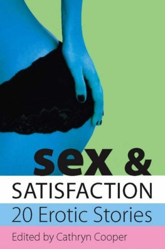 Sex & Satisfaction - 20 Erotic Stories