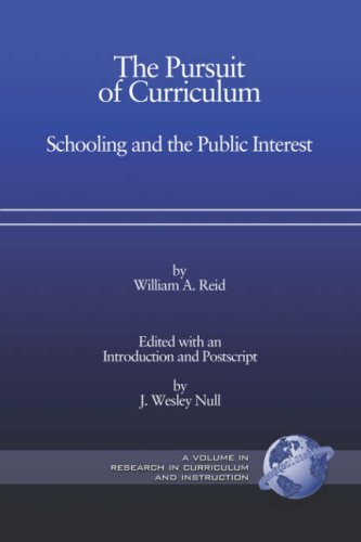 The Pursuit of Curriculum: Schooling and the Public Interest (Research in Curriculum and Instruction)
