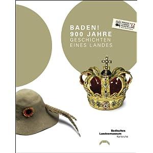 Baden! 900 Jahre: Geschichten eines Landes