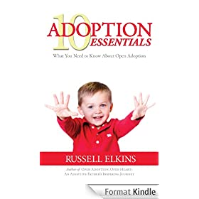 10 Adoption Essentials: What You Need to Know About Open Adoption (Guide to a Healthy Adoptive Family, Adoption Parenting, and Relationships Book 2) (English Edition)