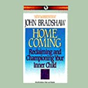 Home Coming: Reclaiming and Championing Your Inner Child | [John Bradshaw]