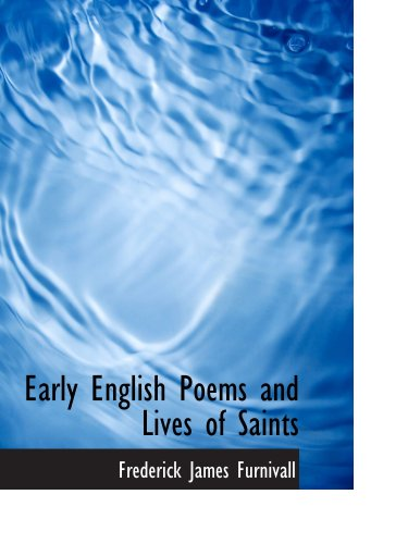 Early English Poems and Lives of Saints