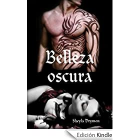 "Saga Belleza, 1º ""Belleza oscura"" de Sheyla Drymon 41zyEUI2LNL._AA258_PIkin4,BottomRight,-43,22_AA280_SH20_OU30_"