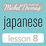 Michel Thomas Beginner Japanese, Lesson 8 | Helen Gilhooly,Niamh Kelly