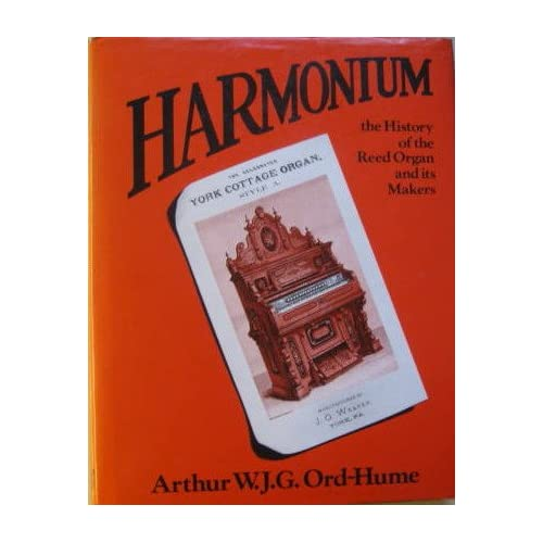 Harmonium, the History of the Reed Organ and its Makers