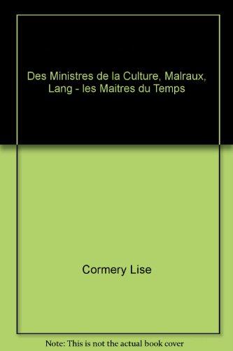 des-ministres-de-la-culture-malraux-lang-les-maitres-du-temps