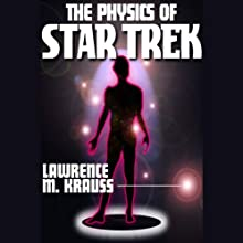 The Physics of Star Trek (       UNABRIDGED) by Lawrence M. Krauss Narrated by Larry McKeever