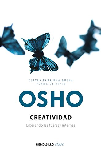 Creatividad liberando las fuerzas internas / Creativity Unleashing the Forces Within  [Osho] (Tapa Blanda)