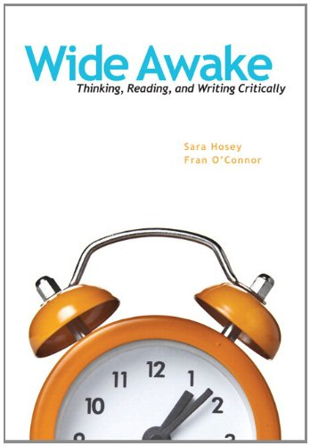 Wide Awake: Thinking, Reading, and Writing Critically Plus NEW MyWritingLab -- Access Card Package