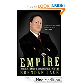Empire: How to Succeed with Nothing but Passion, Great Ideas and a Wealthy Family