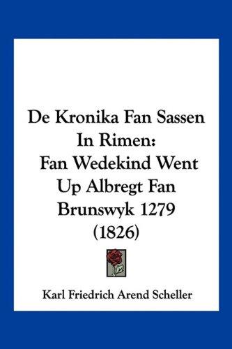 de-kronika-fan-sassen-in-rimen-fan-wedekind-went-up-albregt-fan-brunswyk-1279-1826