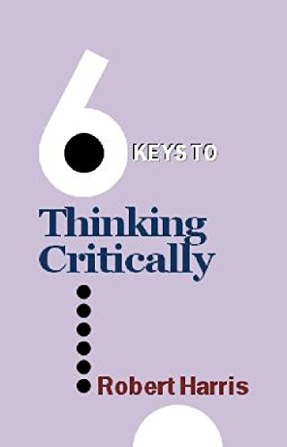 "Robert Harris - 6 Keys to Thinking Critically (The ""6 Keys"" series) (English Edition)"