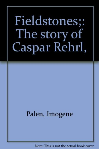 Fieldstones;: The story of Caspar Rehrl, PDF