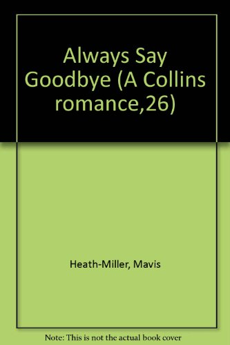 Always Say Goodbye (A Collins romance,26) PDF
