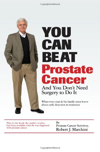 You Can Beat Prostate Cancer: And You Don't Need Surgery to Do It PDF
