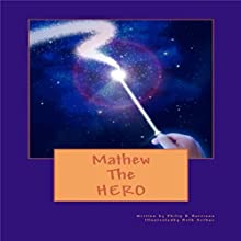 Mathew the Hero Audiobook by Philip R. Harrison Narrated by Lawrence D Palmer