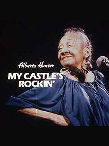 Alberta Hunter: My Castle's Rockin'