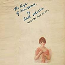The Age of Innocence (       UNABRIDGED) by Edith Wharton Narrated by Alan Munro