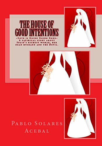 Kindle Daily Deals for Sunday, November 16 – Overnight price reductions on bestselling titles, including…  The House of Good Intentions by Pablo Solares Acebal, Now 99 cents!