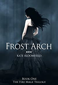 (FREE on 8/10) Frost Arch by Kate Bloomfield - http://eBooksHabit.com