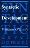 Syntactic Development (0226620778) by O'Grady, William