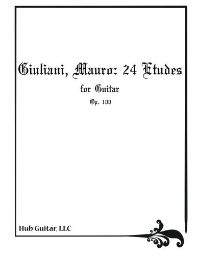 Giuliani, Mauro: 24 Etudes for Guitar - Op. 100