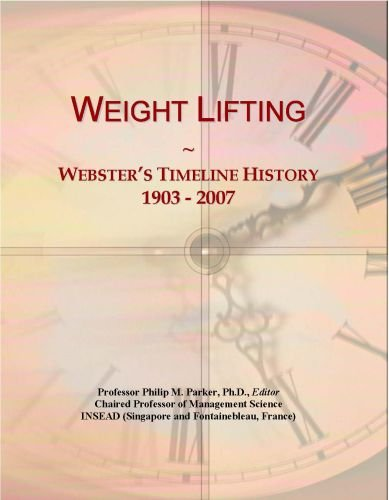 Weight Lifting: Webster's Timeline History, 1903 - 2007