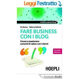 Fare Business con i blog: Creare e mantenere contatti di valore con i clienti (Web & marketing 2.0)