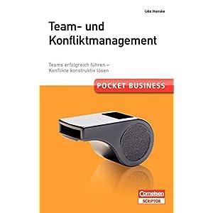 Pocket Business. Team- und Konfliktmanagement: Teams erfolgreich führen - Konflikte konst