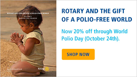 Rotary And the Gift of a Polio-Free World