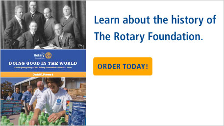 Learn about the history of The Rotary Foundation.