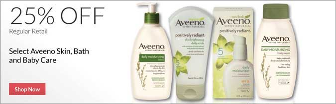 Select Aveeno Skin, Bath and Baby Care, 25% off. Shop Now.