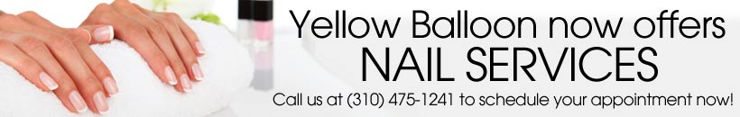 Yellow Balloon now offers Nail Services! Call us at (310) 475-1241 to schedule your appointment now!