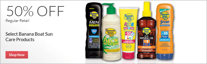 Select Banana Boat Sun Care Products, 50% off. Shop Now.