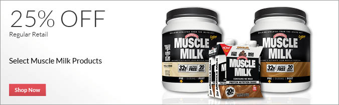 Select Muscle Milk Products, 25% off. Shop Now.