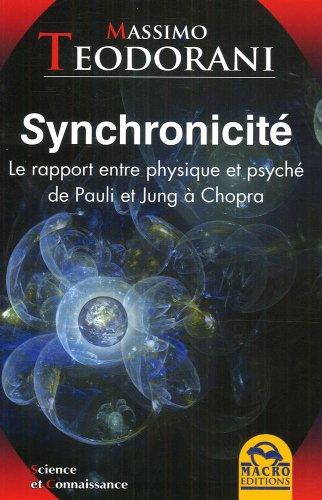 SYNCHRONICIT� - LE RAPPORT ENTRE PHYSIQUE ET PSYCH� DE PAULI ET JUNG � CHOPRA