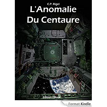 L'Anomalie du Centaure - C.P. Rigel