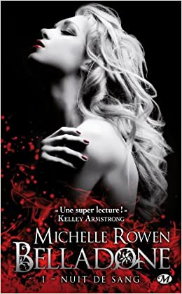 Belladone L'intégrale - Michelle Rowen
